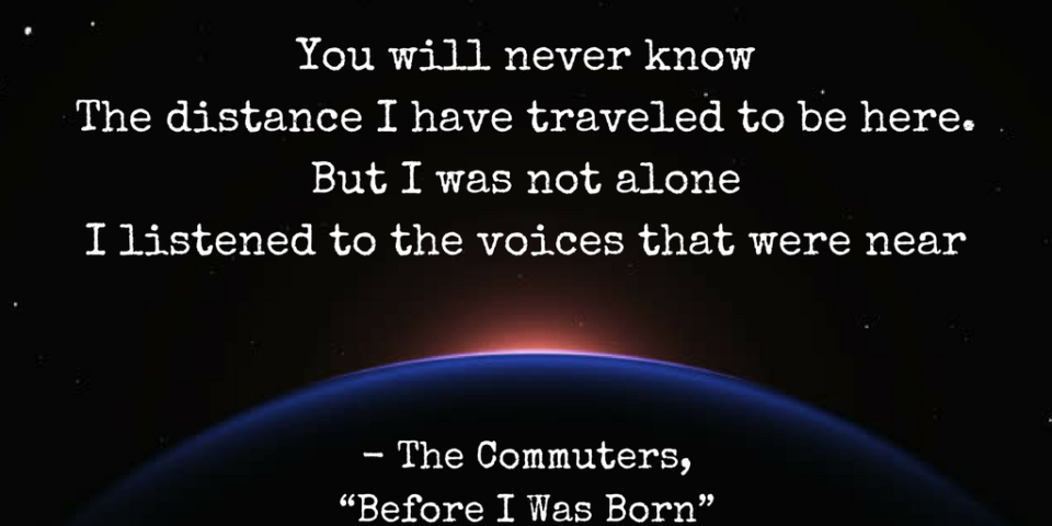 you-will-never-knowthe-distance-i-have-traveled-to-be-here-but-i-was-not-alonei-listened-to-the-voices-that-were-near-the-commuters-before-i-was-born-1